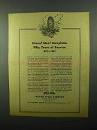 1943 Inland Steel Ad - Completes Fifty Years of Service