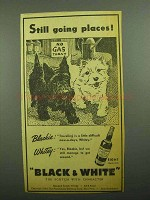 1943 Black & White Scotch Ad - Still Going Places!