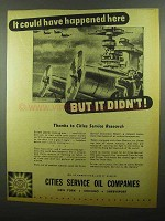 1942 Cities Service Oil Companies Ad - Happened Here
