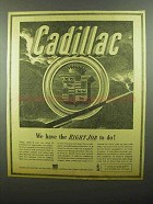 1942 Cadillac Motor Car Ad - Have the Right Job To Do