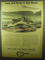 1942 Mellon National Bank Ad - Coal Barge to Sub-Chaser