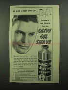 1939 Palmolive Shaving Cream Ad - Hates Shady Upper Lip