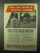 1950 Texaco Ursa Oils Ad - Make a Double Saving
