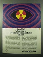 1969 Republic Steel Ad - Atomic Eyes Nuclear Future