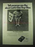 1969 Lark Cigarettes Ad - He May help you break 100