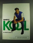1994 Kool Cigarettes Ad - No Doubt About It