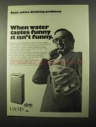 1971 Oasis Water Fountain Ad - When Water Tastes Funny