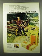 1971 Raleigh Cigarettes Advertisement - Spend a Milder Moment - Log Cabin