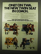 1971 TWA Airlines Ad - The New Twin Seat in Coach