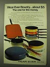 1971 Alcoa Wear-Ever Bounty Pans Ad - For the Money