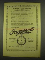 1912 Ingersoll Watch Ad - For Millions and Millionaires