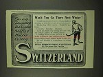1912 Switzerland Tourism Ad - Go There Next Winter?