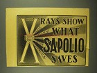 1908 Sapolio Soap Ad - X-Rays Show What Saves
