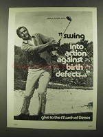 1972 March of Dimes Ad - Arnold Palmer