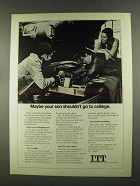 1972 ITT Ad - Maybe Son Shouldn't Go to College