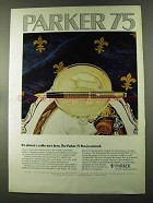1973 Parker 75 Pen Ad - Almost a Collector's Item