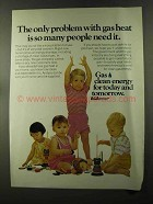 1973 AGA American Gas Association Ad - People Need It