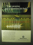 1973 Western Electric Ad - Not Mention His Hair