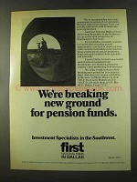 1973 First National Bank in Dallas Ad - Breaking Ground