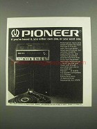 1974 Pioneer Hi-Fi Stereo Ad - Either Own or Want One