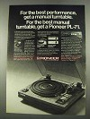 1975 Pioneer PL-71 Turntable Ad - For Best Performance