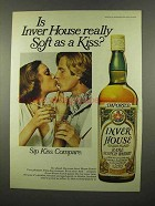 1975 Inver House Scotch Ad - Soft as a Kiss