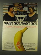 1977 Dole Bananas Ad - Waist Not, Want Not