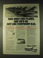 1976 Federal Express Ad - Take Away Our Planes