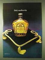 1979 Seagram's Crown Royal Whisky Ad - Defy Mediocrity