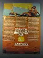 1981 Eastern Airlines Ad - When You Need the Sun