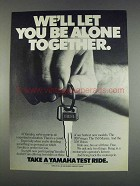 1982 Yamaha Motorcycles Ad - We'll Let You Be Alone