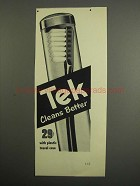 1952 Tek Toothbrush Ad - Cleans Better