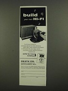 1958 Heath Co. Heathkit Hi-Fi Ad - Build Your Own