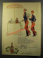 1947 PM Whiskey Ad - For Pleasant Moments