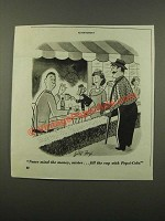 1947 Pepsi-Cola Soda Ad - Never Mind the Money, Mister