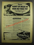 1942 Goodyear Ad - Plenty of Miles In Your Old Tires