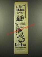 1940 Early Times Bourbon Ad - Have Better Times