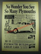 1939 Plymouth Car Ad - No Wonder You See So Many