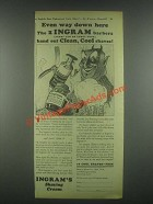 1931 Ingram's Shaving Cream Ad - Even Way Down Here