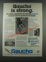 1985 Bekaert Gaucho Barbed wire Ad - Is Strong