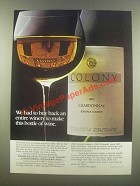 1985 Colony Sonoma County Chardonnay Wine Ad - Had To Buy Back Winery