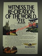 1985 Eastern Airline Ad - Witness the re-creation of the world. $233