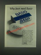 1985 Basis Superfatted Soap Ad - Why faces need Basis