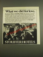 1985 Stouffer Hotels Rochester Plaza Ad - What we Did for love