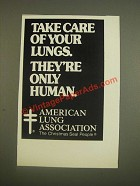 1985 American Lung Association Ad - Take care of your lungs. They're only human