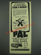 1943 Pal Hollow-Ground Razor Blades Ad - Testimonial From a Woman!