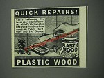 1943 Plastic Wood Advertisement - Quick Repairs