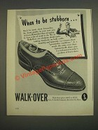 1944 Walk-Over Shoes Ad - When to be stubborn