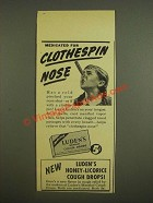 1945 Luden's Menthol Cough Drops Ad - Medicated for Clothespin Nose