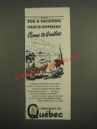 1947 Quebec Canada Ad - For a vacation that is different come to Quebec